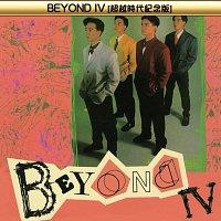 Beyond – Beyond IV ( Chao Yue Shi Dai Ji Nian Ban )