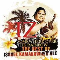 Israel Kamakawiwo'ole – Somewhere Over The Rainbow - The Best Of Israel Kamakawiwo'ole
