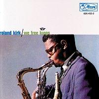 Roland Kirk – We Free Kings