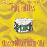 Classic Dream Orchestra, Phil Collins – Phil Collins - Greatest Hits Go Classic