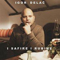 Igor Delac – I Safire I Rubine