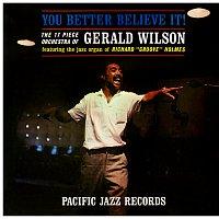"Gerald Wilson, Richard ""Groove"" Holmes – You Better Believe It!"