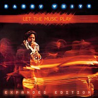 Barry White – Let The Music Play [Expanded Edition]