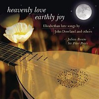 Julian Bream, Sir Peter Pears, John Dowland – Heavenly Love, Earthly Joy - Elizabethan Lute Songs by John Dowland and Others