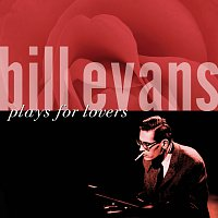 Bill Evans – Plays For Lovers
