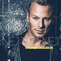 Magnus Carlsson – Nej nej nej