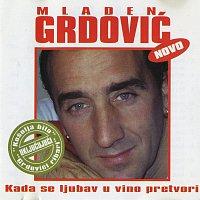 Mladen Grdović – Kada se ljubav u vino pretvori