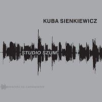 Kuba Sienkiewicz – Studio Szum