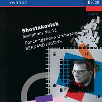 "Concertgebouw Orchestra of Amsterdam, Bernard Haitink – Shostakovich: Symphony No.11 ""The Year 1905"""