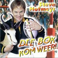 Steve Hofmeyr – Die Bok Kom Weer