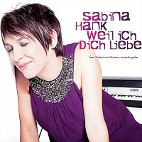 Sabina Hank, Hubert von Goisern – Weil ich dich liebe (feat. Hubert von Goisern)