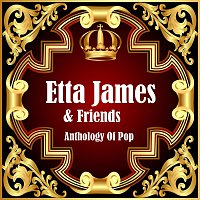 Etta James, Friends – Anthology Of Pop