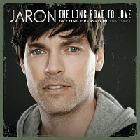 Jaron And The Long Road To Love – Getting Dressed In The Dark