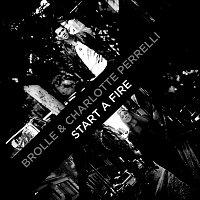 Brolle, Charlotte Perrelli – Start A Fire