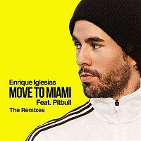 Enrique Iglesias, Pitbull – MOVE TO MIAMI (The Remixes)