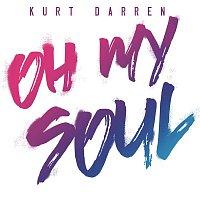 Kurt Darren – Oh My Soul