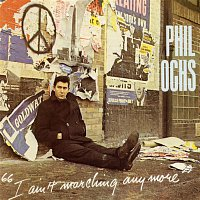 Phil Ochs – I Ain't Marching Anymore