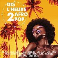 Dis l'heure 2 Afro Pop – Dis l'heure 2 Afro Pop
