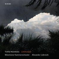Mayumi Miyata, Munchener Kammerorchester, Alexander Liebreich – Toshio Hosokawa: Landscapes
