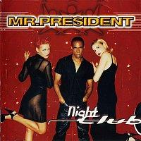 Mr. President – Night Club