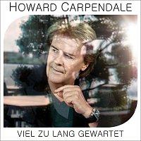 Howard Carpendale – Viel zu lang gewartet