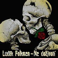 Luděk Folkman – Na doživotí
