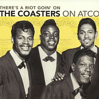 The Coasters – There's A Riot Goin' On: The Coasters On Atco