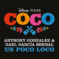 "Anthony Gonzalez, Gael García Bernal – Un Poco Loco [From ""Coco""]"