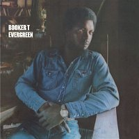 Booker T. – Evergreen (Bonus Track Version)