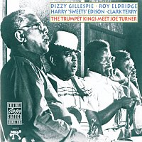 "Dizzy Gillespie, Roy Eldridge, Harry ""Sweets"" Edison, Clark Terry – The Trumpet Kings Meet Joe Turner"