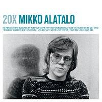 Mikko Alatalo – 20X Mikko Alatalo