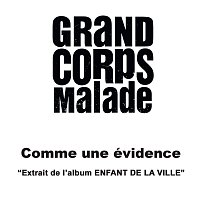 Grand Corps Malade – Comme Une Evidence