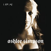 Ashlee Simpson – I Am Me