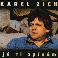 Karel Zich – Já ti zpívám