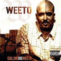 Weeto – Call Me Big Weets