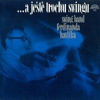 Swing Band Ferdinanda Havlíka – ...a ještě trochu swingu