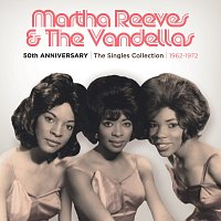 Martha Reeves & The Vandellas – 50th Anniversary | The Singles Collection | 1962-1972