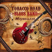 Tobacco Road Blues Band – Maybellene