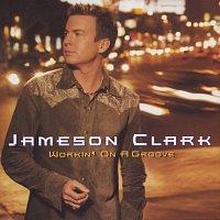 Jameson Clark – Workin' On A Groove