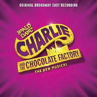 Christian Borle, Charlie, the Chocolate Factory Broadway Ensemble, Emma Pfaeffle, Michael Wartella, Trista Dollison, F. Michael Haynie, Marc Shaiman – It Must Be Believed To Be Seen