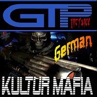 GTP in trance – German Kultur Mafia