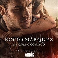 "Rocío Márquez, Fernando Vacas – Me Quedo Contigo [Canción Original De La Película ""Adiós""]"