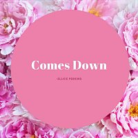 Ellice Perkins – Comes Down