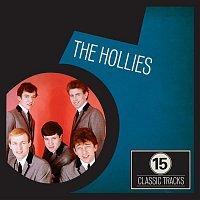 The Hollies – 15 Classic Tracks: The Hollies
