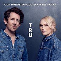 Odd Nordstoga, Eva Weel Skram – Tru