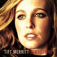Tift Merritt – Tambourine