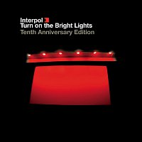 Interpol – Turn On The Bright Lights [Tenth Anniversary Edition]