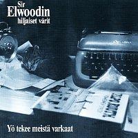 Sir Elwoodin Hiljaiset Varit – Yo Tekee Meista Varkaat