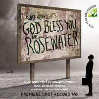 Howard Ashman & Alan Menken – Kurt Vonnegut's God Bless You, Mr. Rosewater (Premiere Cast Recording)