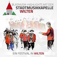 Stadtmusikkapelle Wilten – Blasmusik-Highlights mit der - Ein Festival in Wilten